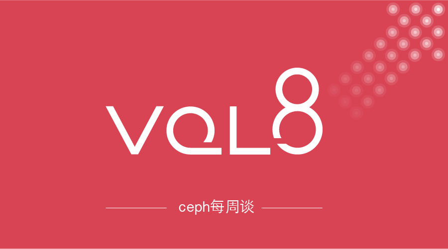 Ceph开发每周谈 Vol 8—社区加快开发节奏, CDS 变更为 CDM, Firefly 结束版本支持